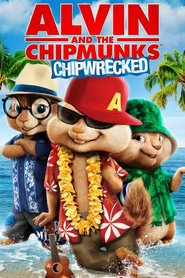 Alvin and the Chipmunks: Chipwrecked animation movie cast and synopsis.