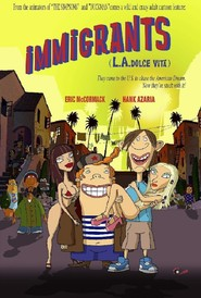 Another movie Immigrants (L.A. Dolce Vita) of the director Gabor Csupo.