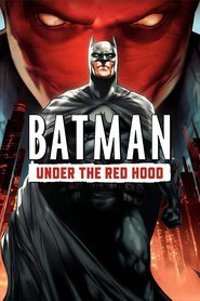 Batman: Under the Red Hood animation movie cast and synopsis.