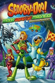 Scooby-Doo! Moon Monster Madness animation movie cast and synopsis.