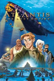 Atlantis: The Lost Empire animation movie cast and synopsis.