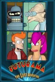 Futurama: The Lost Adventure animation movie cast and synopsis.