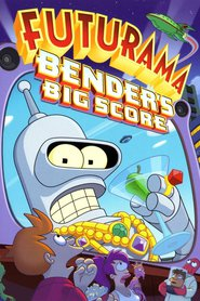 Futurama: Bender's Big Score animation movie cast and synopsis.