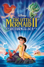 The Little Mermaid II: Return to the Sea animation movie cast and synopsis.