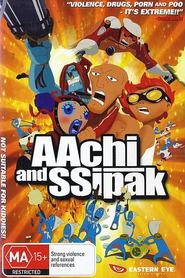Aachi & Ssipak animation movie cast and synopsis.