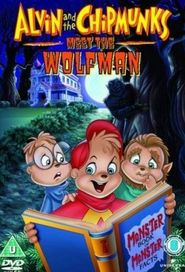 Alvin and the Chipmunks Meet the Wolfman animation movie cast and synopsis.