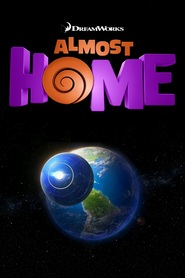 Almost Home animation movie cast and synopsis.
