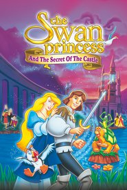 The Swan Princess: Escape from Castle Mountain animation movie cast and synopsis.