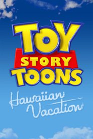Toy Story Toons: Hawaiian Vacation animation movie cast and synopsis.