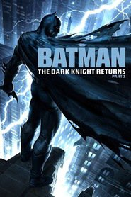 Batman: The Dark Knight Returns, Part 1 animation movie cast and synopsis.