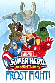 Marvel Super Hero Adventures: Frost Fight! animation movie cast and synopsis.