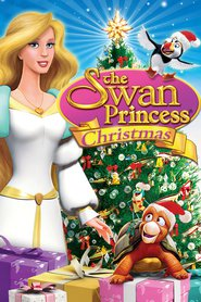 The Swan Princess Christmas animation movie cast and synopsis.