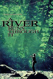 A River Runs Through It with Brad Pitt.