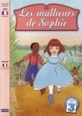 Les malheurs de Sophie animation movie cast and synopsis.