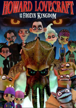 Howard Lovecraft & the Frozen Kingdom animation movie cast and synopsis.