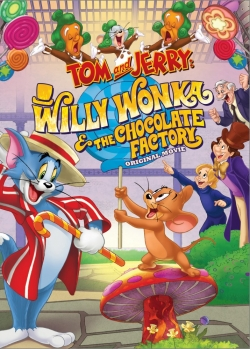 Tom and Jerry: Willy Wonka and the Chocolate Factory animation movie cast and synopsis.